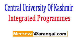 Central University Of Kashmir Integrated Programmes for the Academic Sess 2017 Admissions
