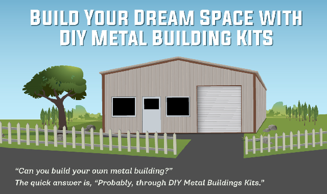 Build Your Dream Space with DIY Metal Building KITS #infographic,diy,metal building,diy metal building,metal buildings,building,metal building insulation,build,how to build a metal desk with wood top,insulating a metal building,metal building kit,diy steel building,metal building shop,metal building homes,metal building how to,how can you finish the inside of a metal building,metal building homes cost,steel buildings,metal roofing,metal building construction