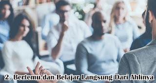 Bertemu dan Belajar Langsung Dari Ahlinya merupakan salah satu manfaat mengikuti seminar bisnis