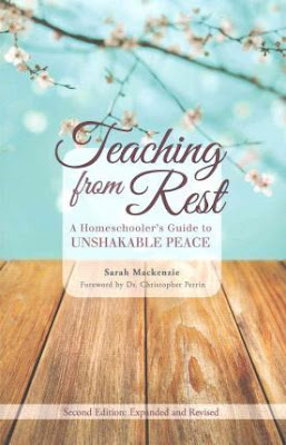 Teaching From Rest a Homeschooler's Guide to Unshakable Peace