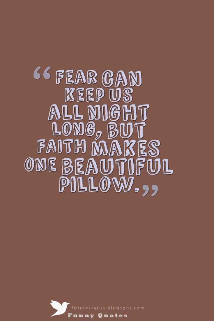 Good Night Messages, Fear can keep us all night long, but FAITH makes one beautiful Pillow.