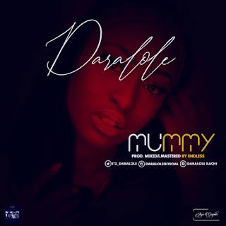Daralole - Mummy (Prod. by Endless)