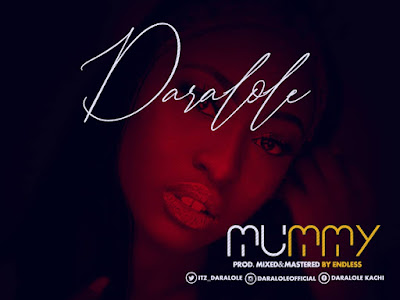 DOWNLOAD MP3: Daralole - Mummy (Prod. by Endless)