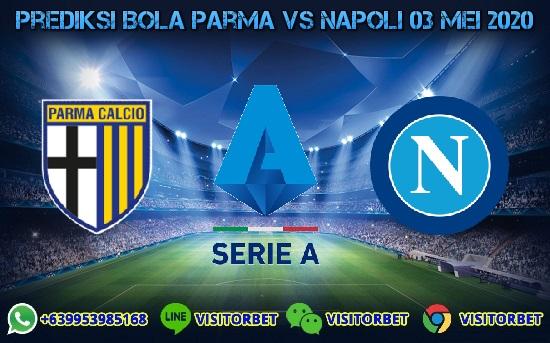 Prediksi Skor Parma vs Napoli 03 Mei 2020