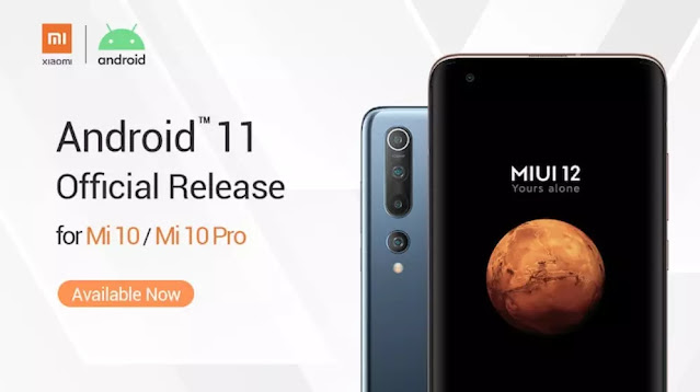 XIAOMI ANNOUNCES OFFICIAL RELEASE OF ANDROID™11 FOR MI 10 AND MI 10 PRO