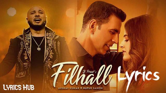 Filhaal Song Lyrics - Akshay Kumar