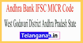 Andhra Bank IFSC MICR Code  West Godavari District Andhra Pradesh State