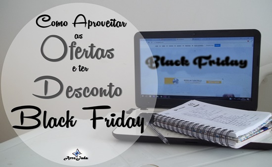 Como Aproveitar as Ofertas e Ter Descontos na Black Friday?