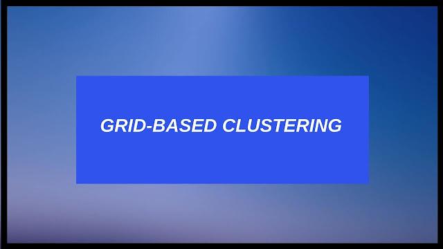 Grid based clustering