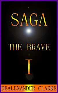 SAGA: The Brave - Episode one of the epic adventure By D.Clarke