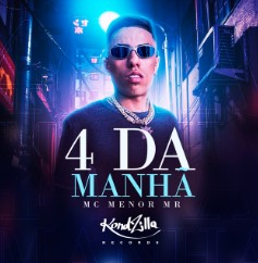 4 Da Manhã - MC Menor Mr
