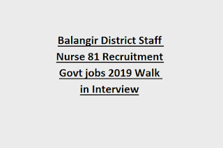 Balangir District Staff Nurse 81 Recruitment Govt jobs 2019 Walk in Interview