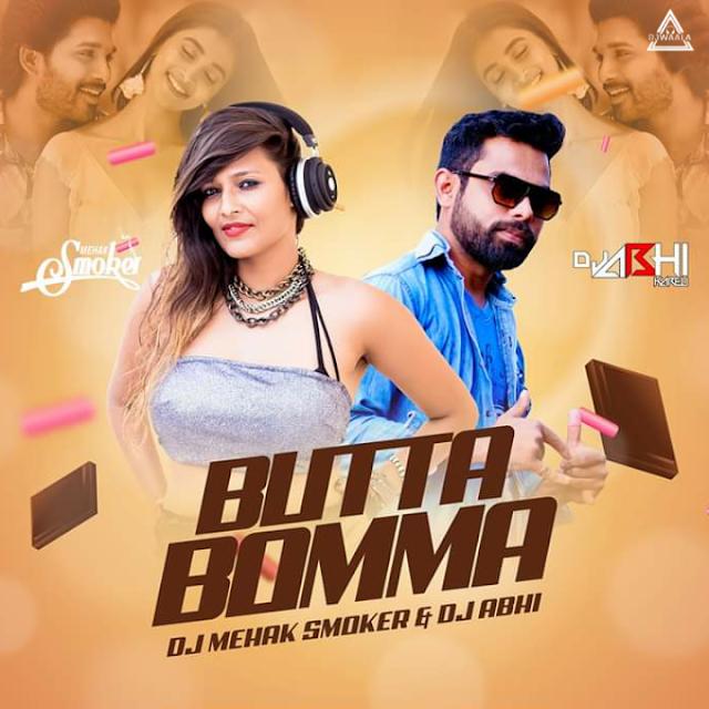 BUTTA BOMMA - DJ MEHAK SMOKER X DJ ABHI