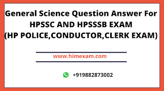 General Science Question Answer For HPPSC,HPSSSB Exam