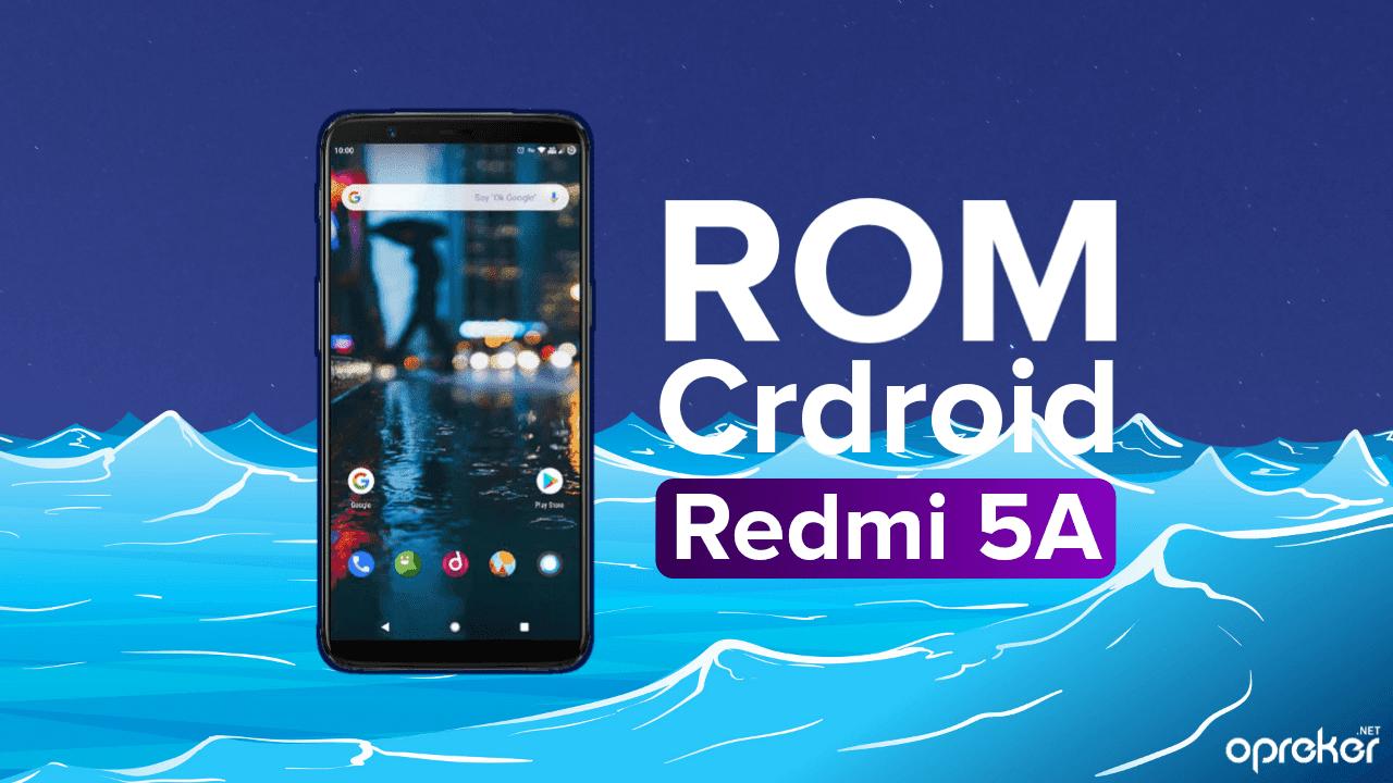 ROM CrDroid v5.2 PIE di Xiaomi Redmi 5A
