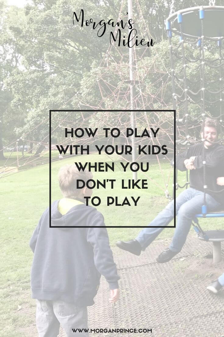 How To Play With Your Kids When You Don't Like To Play | You don't have to drink fake tea from teeny cups to have fun with your kids.