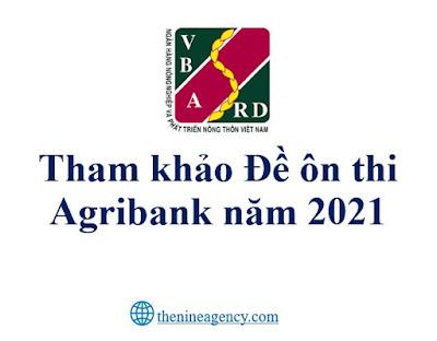 Một số Đề thi tuyển dụng tham khảo vào Ngân hàng Nông nghiệp Agribank có đáp án