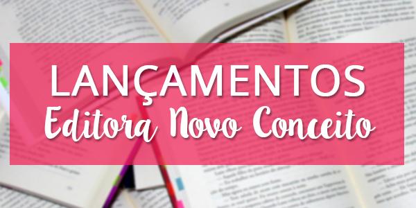 [LANÇAMENTOS] Editora Novo Conceito