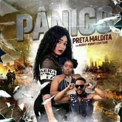 Preta Maldita feat. Kuany Kuinny & Gattuso - Pânico (2020) [Download]