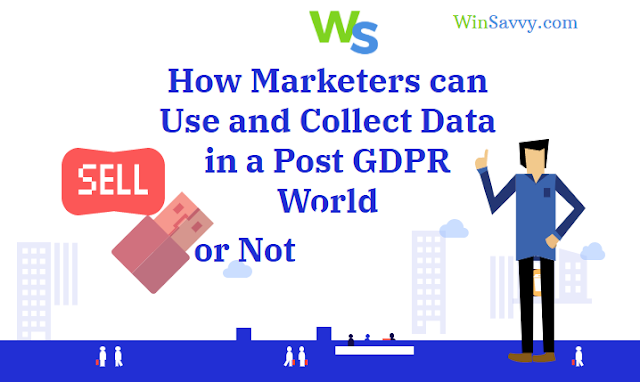Collecting and Using Data in Compliance with GDPR for Marketers