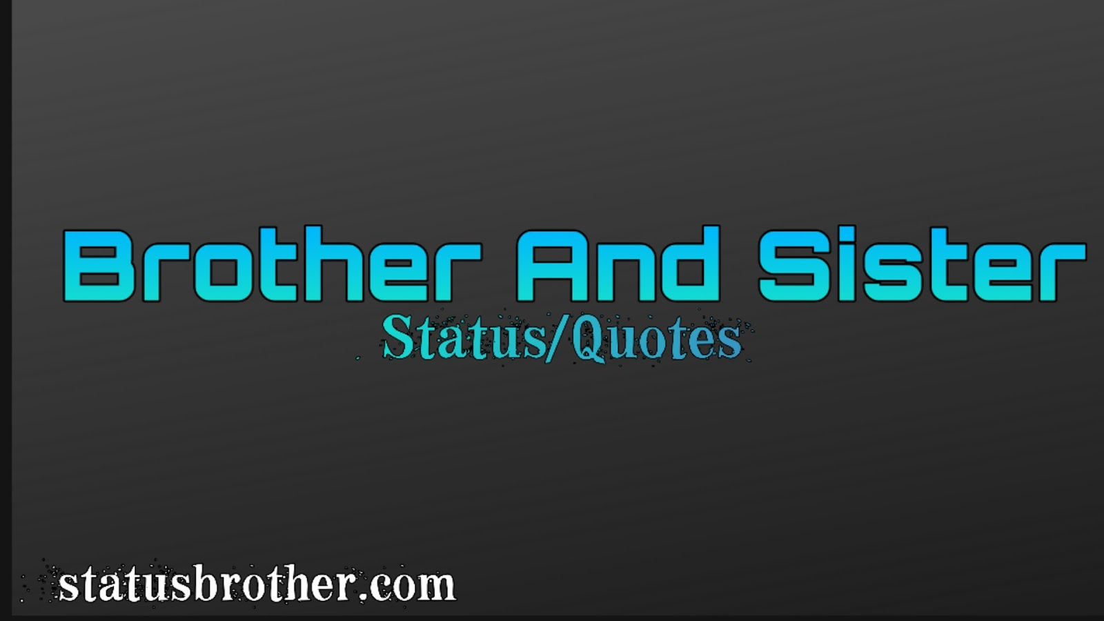 Brother And Sister Status And Quotes