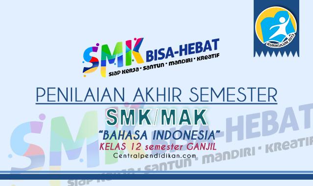 Latihan Soal PAS Bahasa Indonesia Kelas 12 SMK K13 2021 Lengkap PDF