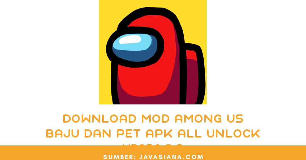 Download Mod Among Us Baju Dan Pet Apk All Unlocked V2020 9 9