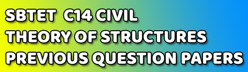THEORY OF STRUCTURES SBTETAP-C-14 PREVIOUS QUESTION PAPERS CIVIL