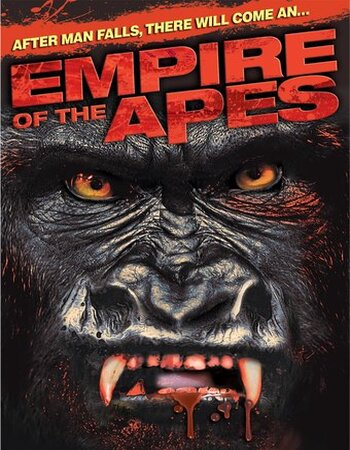 Empire Of The Apes (2013) Dual Audio Hindi 720p BluRay x264 800MB ESubs Movie Download
