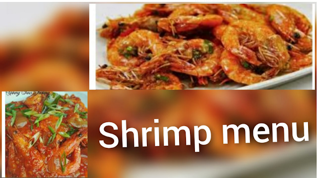 Shrimp menu - Indonesian original recipe must try the tastiest and steady taste for the family
