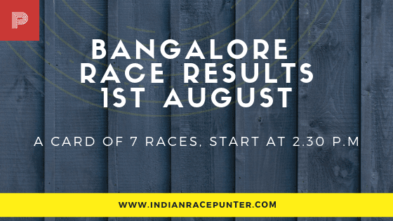 Bangalore Race Results 1st August,  free indian horse racing tips, trackeagle,racingpulse