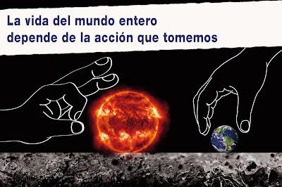 la vida del mundo entero depende de la acción que tomemos