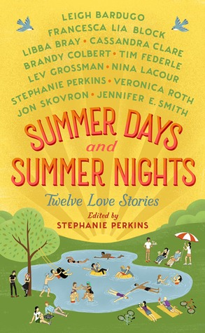 Summer Days And Summer Nights Stephanie Perkins