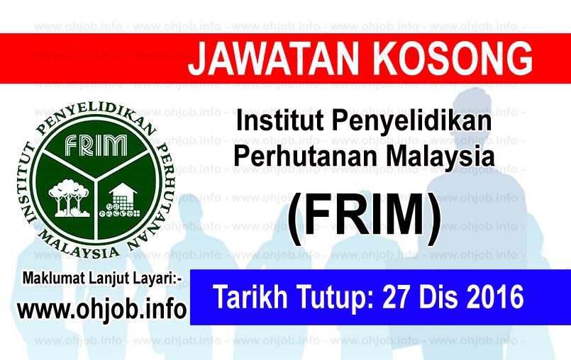 Jawatan Kerja Kosong Institut Penyelidikan Perhutanan Malaysia (FRIM) logo www.ohjob.info disember 2016