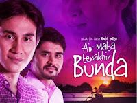 Download Film Air Mata Terakhir Bunda (2013)