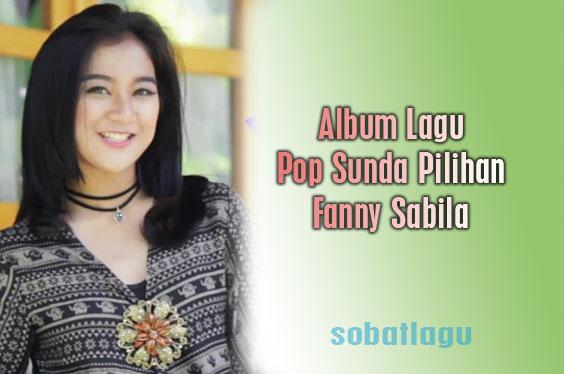 Kumpulan Lagu Fanny Sabila Mp3 Full Album Pop Sunda Terbaru Rar/Zip,Fanny Sabila, Lagu Daerah, Lagu Sunda Mp3,