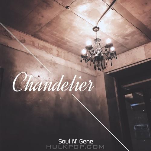 Soul N' Gene – 샹들리에 – Single