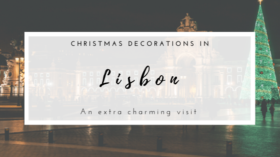 Christmas Decorations in Lisbon. Visiting Lisbon soon? then check these locations for ultimate Christmas feelings.