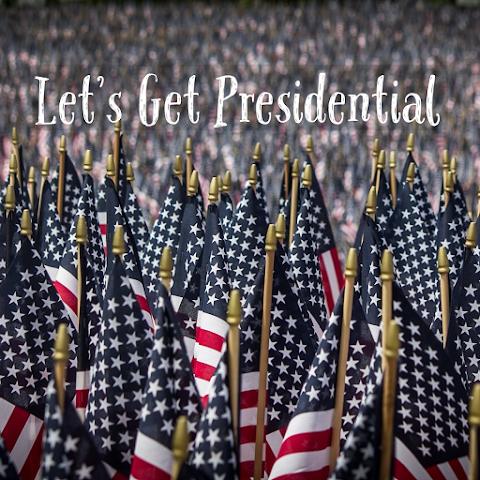 Let's Get Presidential