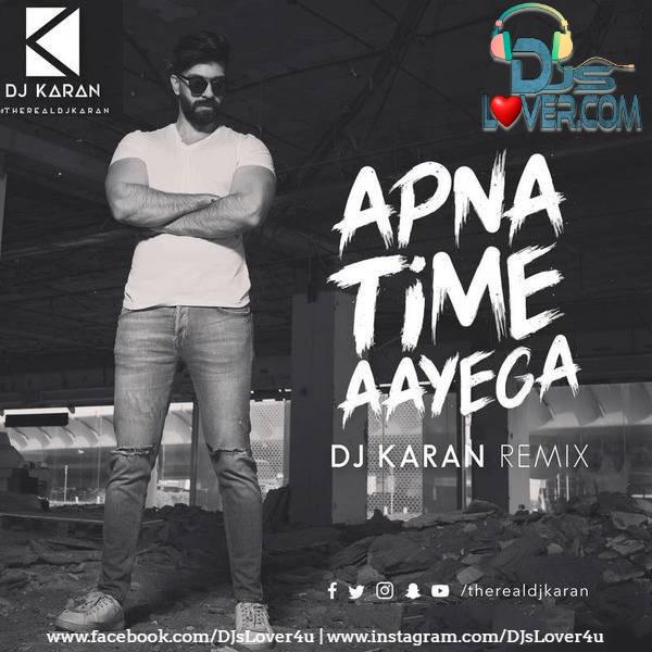 Apna Time Aayega Remix DJ Karan