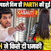 Lashes Out : Kasauti Zindagi Ki 2 fame Parth samthan threatening to media person on set goes viral