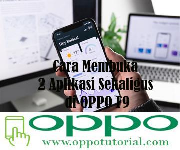 Cara Membuka 2 Aplikasi Sekaligus di OPPO F9