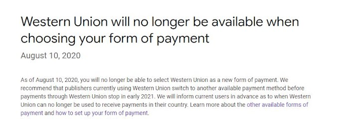 Google AdSense will no longer be able to choose the Western Union payment method.