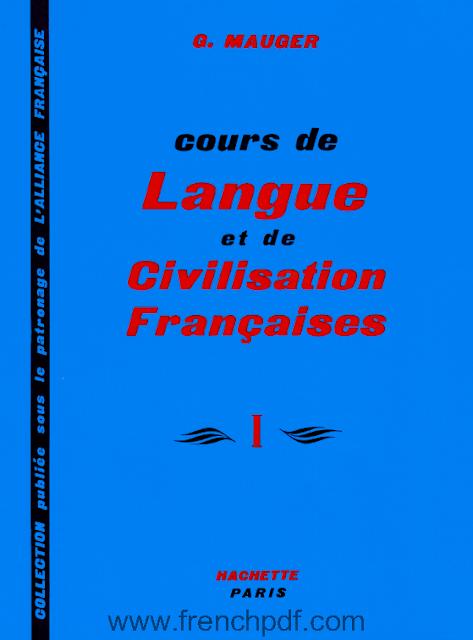 Cours de Langue et de Civilisation Françaises 1 pdf gratuit G. Mauger