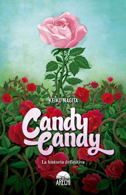 Comic: Review de Candy Candy: La Historia Definitiva de Keiko Nagita - Editorial Arechi