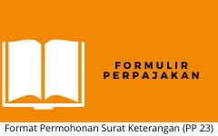 Format Permohonan Surat Keterangan (PP 23)