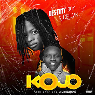 [Music] Destiny Boy Ft. C Blvck – Kojo
