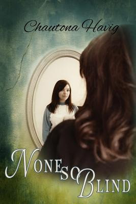 BOOK REVIEW: None so Blind by Chautona Havig
