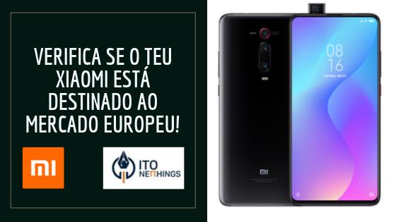 XIAOMI, como verificar se o seu smartphone está destinado ao mercado europeu