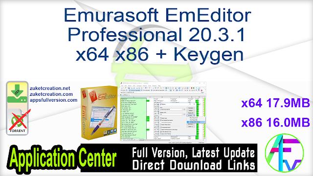 Emurasoft EmEditor Professional 20.3.1 x64 x86+ Keygen
